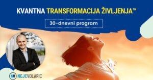 Kvantna transformacija življenja™ - Nejc Volarič