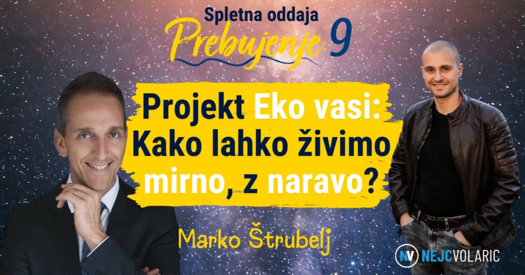 Marko Štrubelj - Oddaja Prebujenje 9
