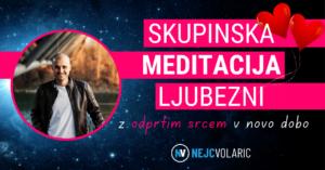 SKUPINSKA MEDITACIJA LJUBEZNI - Nejc Volarič